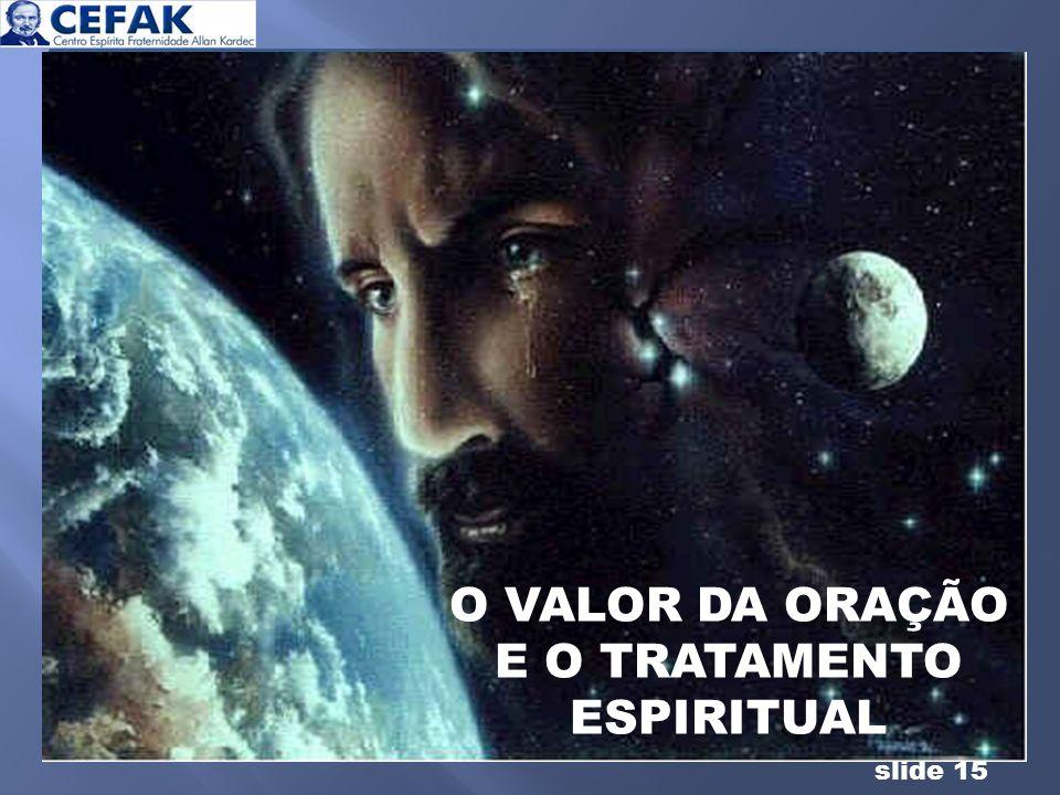slide 15 O VALOR DA ORAÇÃO E O TRATAMENTO ESPIRITUAL