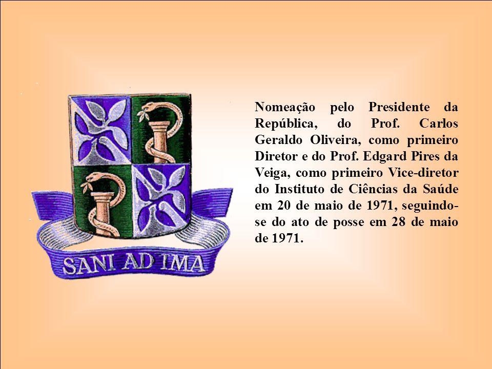 Nomeação pelo Presidente da República, do Prof. Carlos Geraldo Oliveira, como primeiro Diretor e do Prof. Edgard Pires da Veiga, como primeiro Vice-di