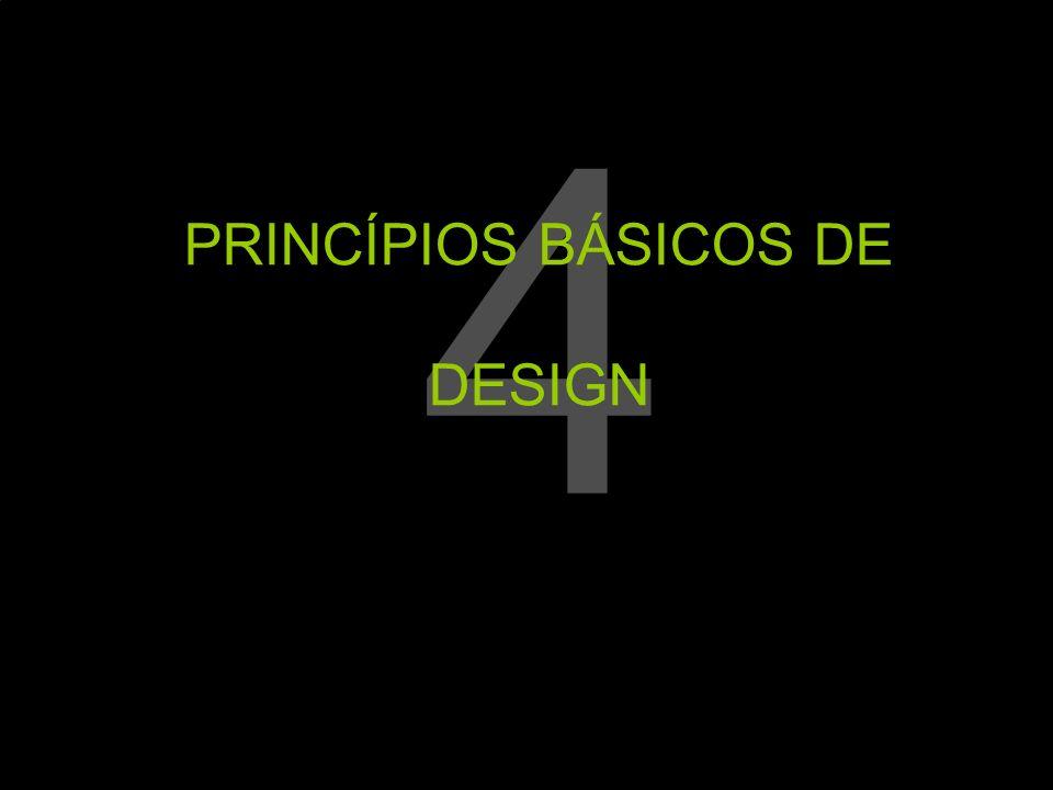 4 PRINCÍPIOS BÁSICOS DE DESIGN