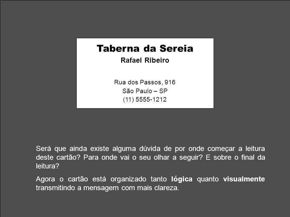 Taberna da Sereia Rafael Ribeiro Rua dos Passos, 916 São Paulo – SP (11) 5555-1212 Será que ainda existe alguma dúvida de por onde começar a leitura d
