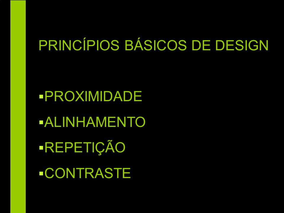 PROXIMIDADE ALINHAMENTO REPETIÇÃO CONTRASTE