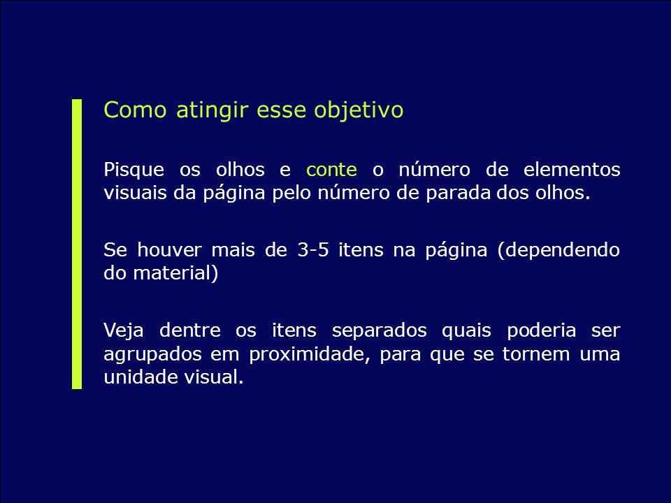 Como atingir esse objetivo Pisque os olhos e conte o número de elementos visuais da página pelo número de parada dos olhos. Se houver mais de 3-5 iten