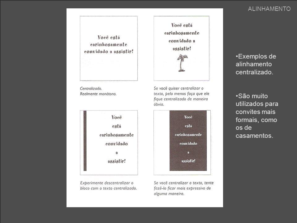 Exemplos de alinhamento centralizado. São muito utilizados para convites mais formais, como os de casamentos.