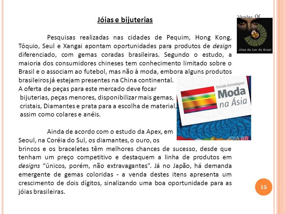 15 Member Of Jóias e bijuterias Pesquisas realizadas nas cidades de Pequim, Hong Kong, Tóquio, Seul e Xangai apontam oportunidades para produtos de de