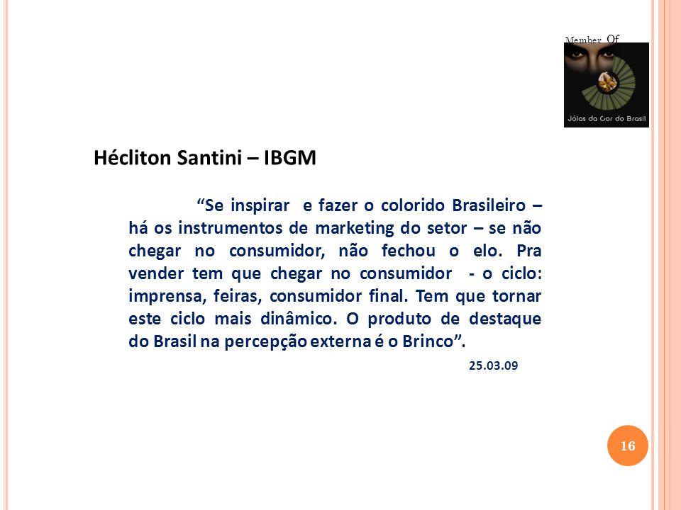 16 Member Of Hécliton Santini – IBGM Se inspirar e fazer o colorido Brasileiro – há os instrumentos de marketing do setor – se não chegar no consumido
