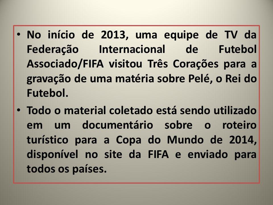 No início de 2013, uma equipe de TV da Federação Internacional de Futebol Associado/FIFA visitou Três Corações para a gravação de uma matéria sobre Pe