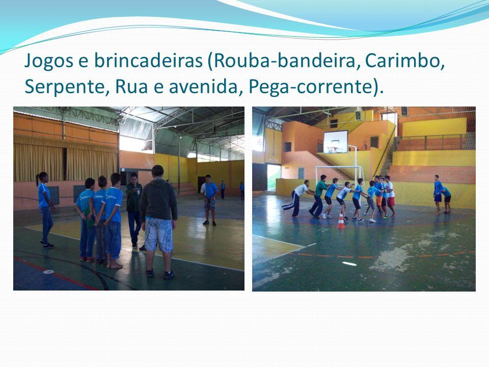 Jogos e brincadeiras (Rouba-bandeira, Carimbo, Serpente, Rua e avenida, Pega-corrente).