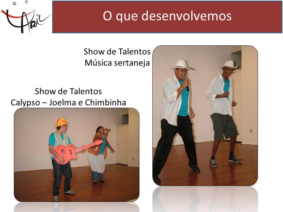 O que desenvolvemos Show de Talentos Música sertaneja Show de Talentos Calypso – Joelma e Chimbinha