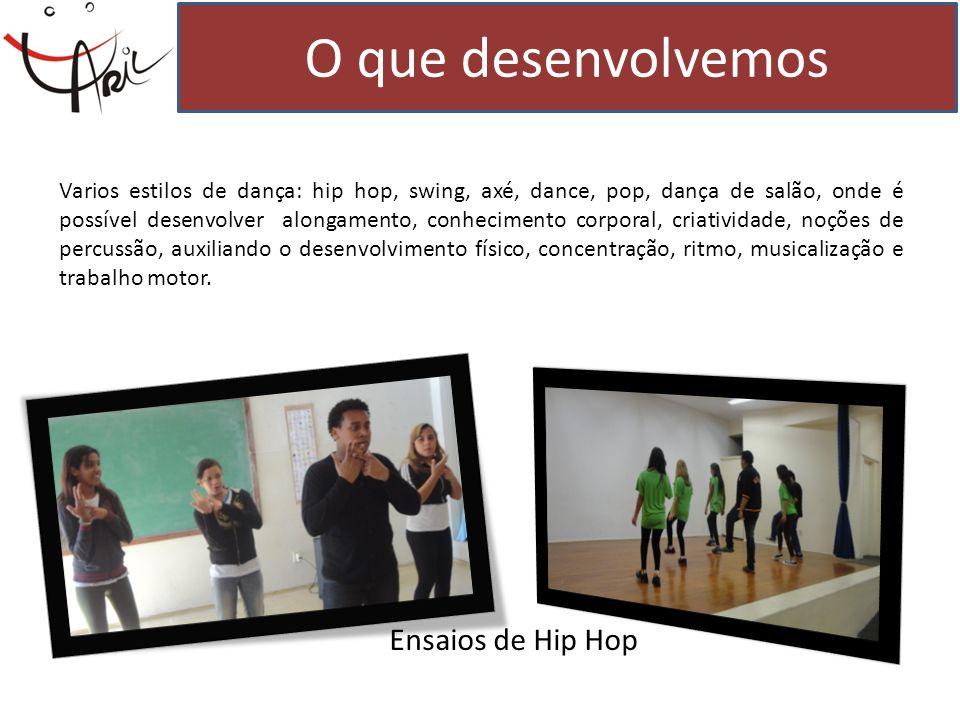 Varios estilos de dança: hip hop, swing, axé, dance, pop, dança de salão, onde é possível desenvolver alongamento, conhecimento corporal, criatividade