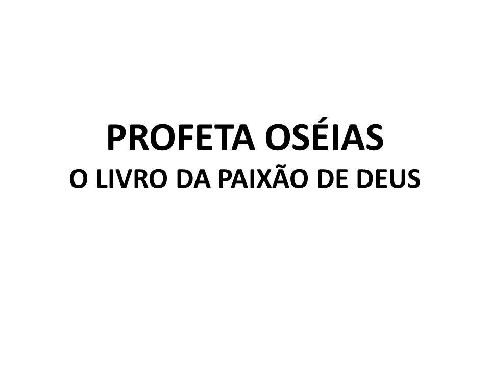 PROFETA OSÉIAS O LIVRO DA PAIXÃO DE DEUS