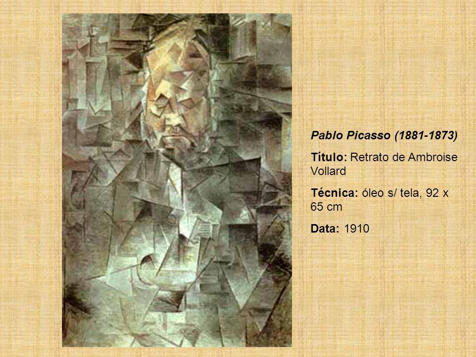 Pablo Picasso (1881-1873) Título: Retrato de Ambroise Vollard Técnica: óleo s/ tela, 92 x 65 cm Data: 1910