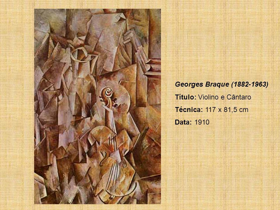 Georges Braque (1882-1963) Título: Violino e Cântaro Técnica: 117 x 81,5 cm Data: 1910