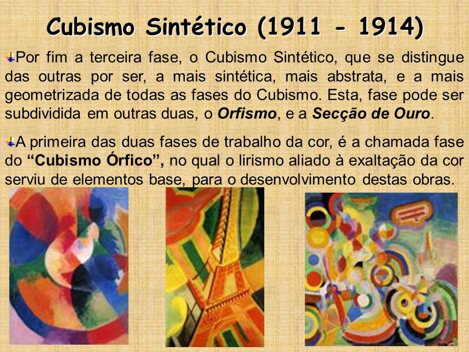 Cubismo Sintético (1911 - 1914) Por fim a terceira fase, o Cubismo Sintético, que se distingue das outras por ser, a mais sintética, mais abstrata, e