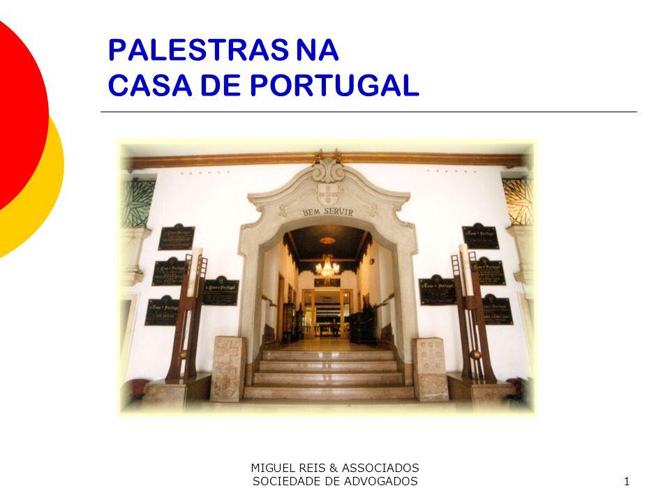 MIGUEL REIS & ASSOCIADOS SOCIEDADE DE ADVOGADOS1 PALESTRAS NA CASA DE PORTUGAL