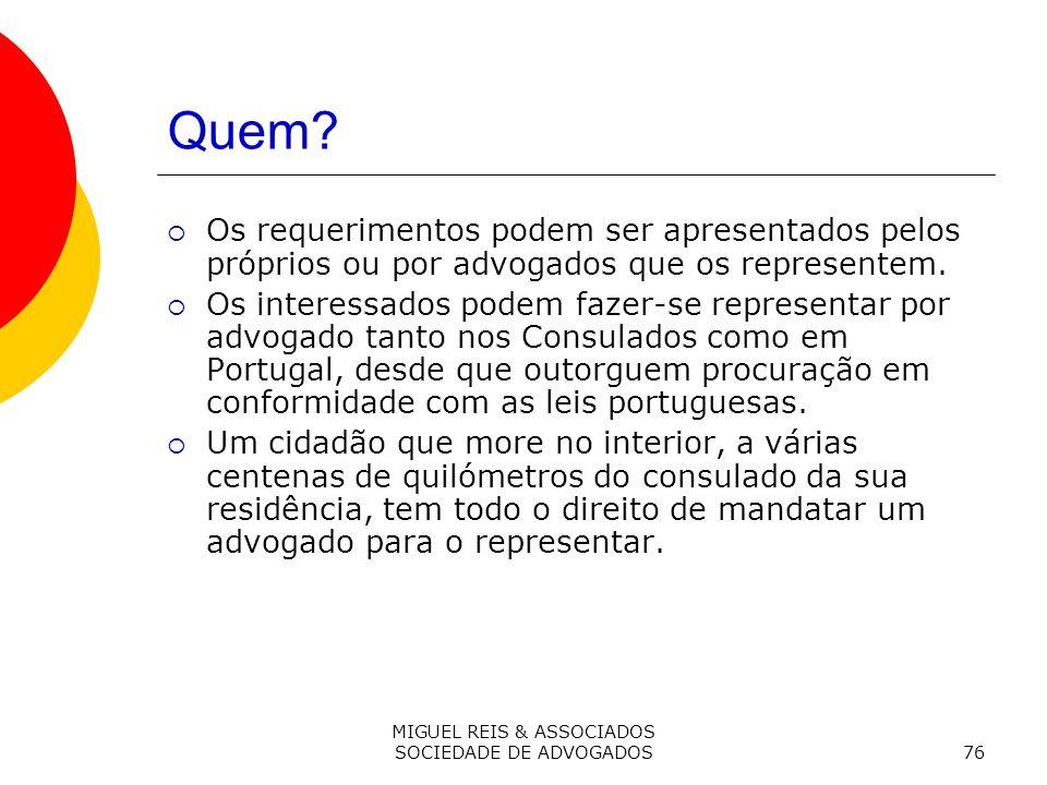 MIGUEL REIS & ASSOCIADOS SOCIEDADE DE ADVOGADOS76 Quem.