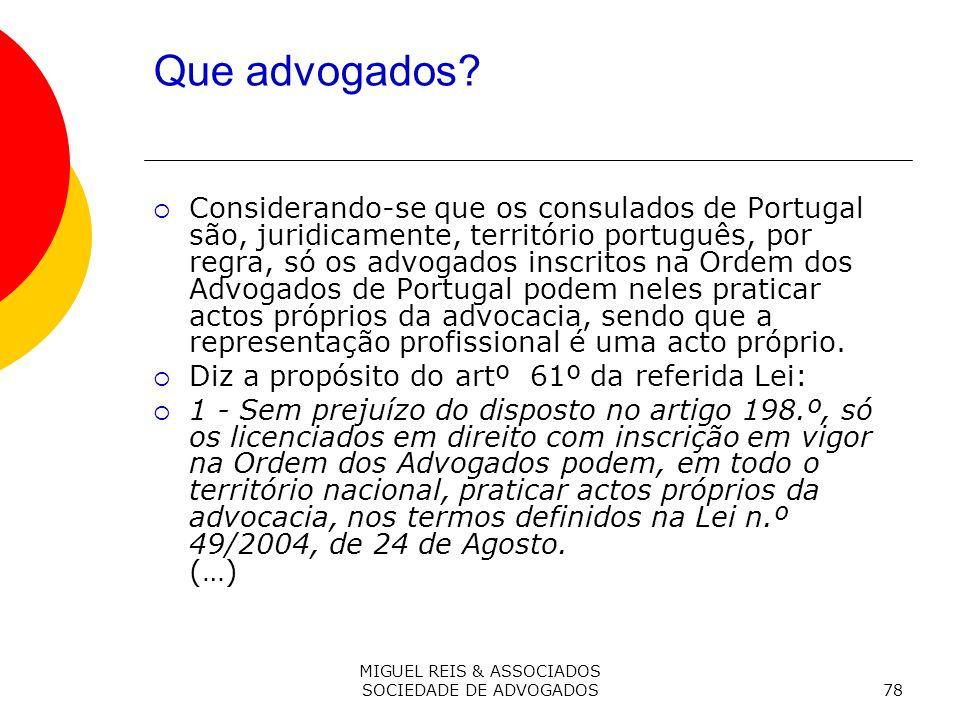 MIGUEL REIS & ASSOCIADOS SOCIEDADE DE ADVOGADOS78 Que advogados.