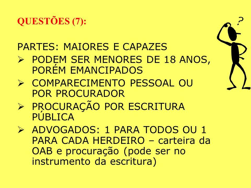 QUESTÕES (6): BENS SUJEITOS A INVENTÁRIO: IMÓVEIS, MÓVEIS, DIREITOS, CRÉDITOS, OBRIGAÇÕES, DÍVIDAS ATIVAS E PASSIVAS SÓ OS BENS SITUADOS NO BRASIL (sa