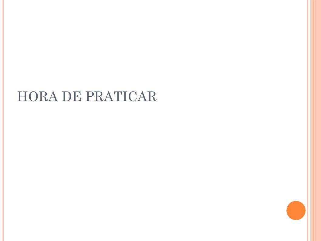 HORA DE PRATICAR