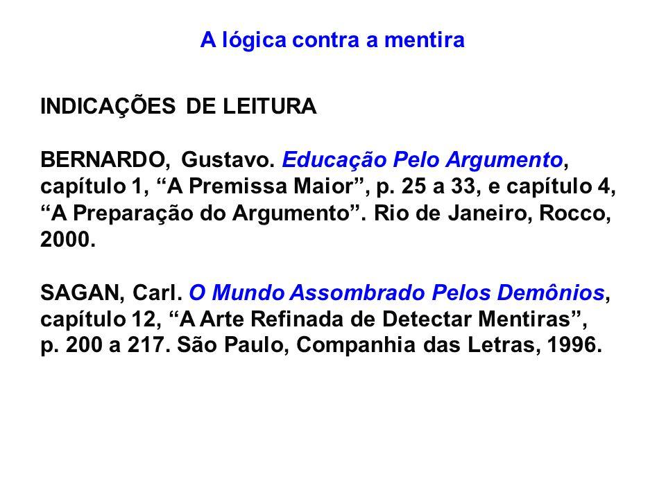 A lógica contra a mentira INDICAÇÕES DE LEITURA BERNARDO, Gustavo.