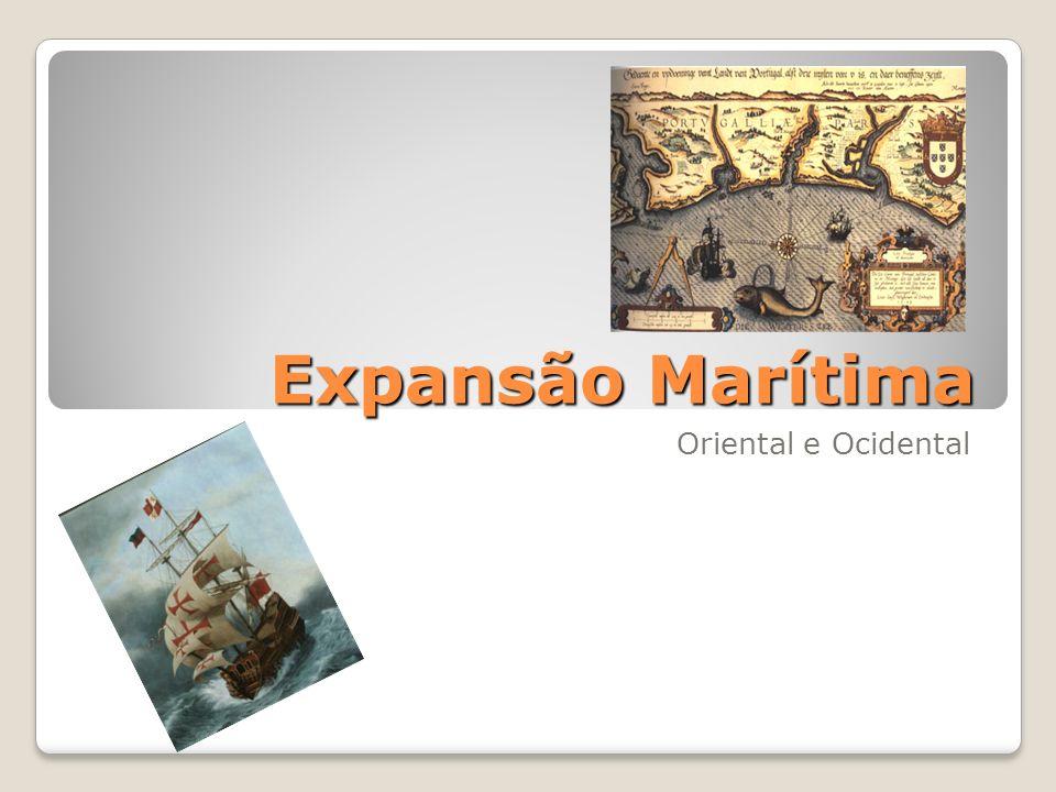 Expansão Marítima Oriental e Ocidental