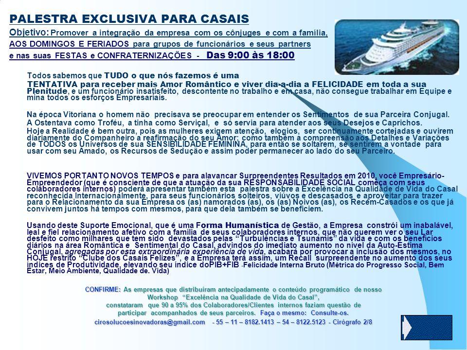 PALESTRA EXCLUSIVA PARA CASAIS Objetivo: Promover a integração da empresa com os cônjuges e com a família, AOS DOMINGOS E FERIADOS para grupos de func