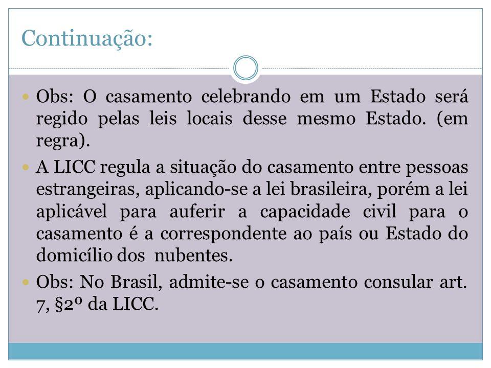 Continuação: Obs: o casamento consular não é permitido para nubentes de diferentes nacionalidade e nem para o nubente de nacionalidade brasileira.