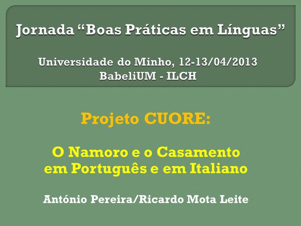Progetto LLP Comenius Costumi Usanze Origini Riti in Europa Projeto CUORE: O Namoro e o Casamento em Português e em Italiano