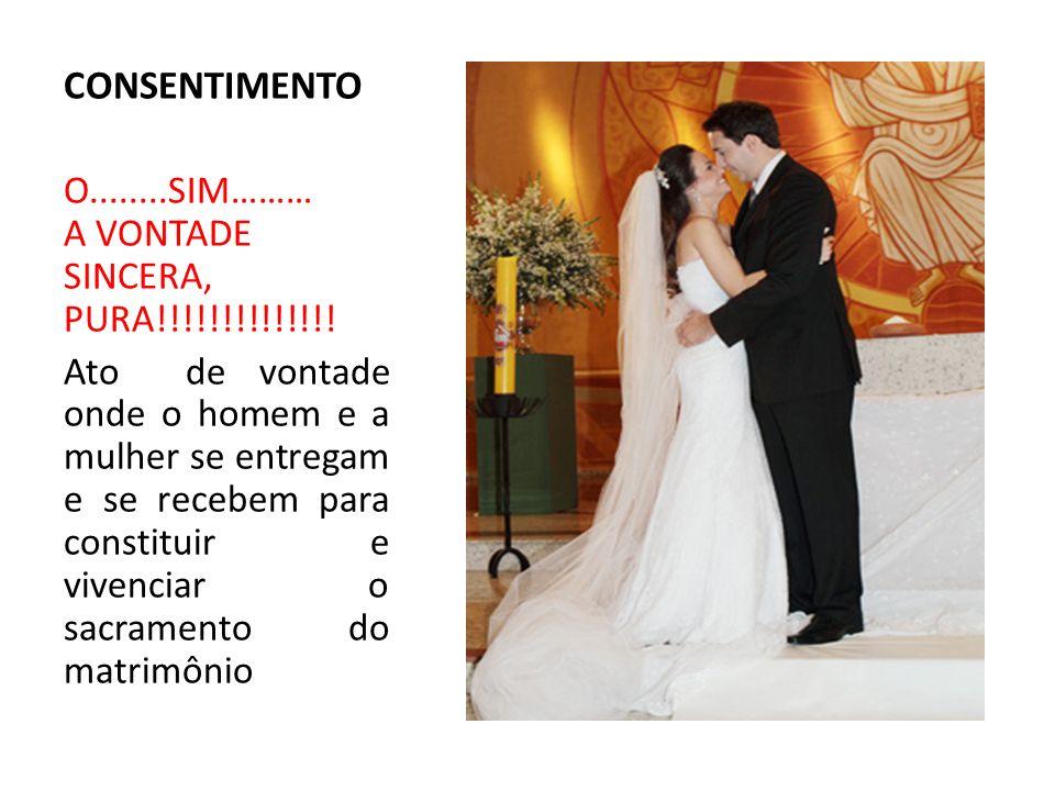 CONSENTIMENTO O........SIM……… A VONTADE SINCERA, PURA!!!!!!!!!!!!!.