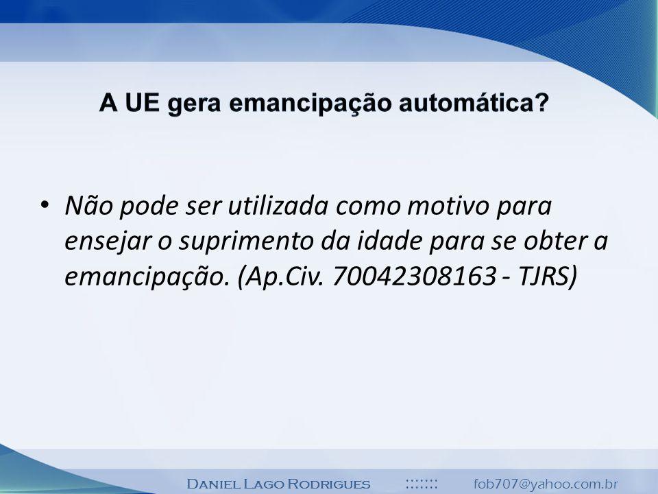 Daniel Lago Rodrigues ::::::: fob707@yahoo.com.br Não pode ser utilizada como motivo para ensejar o suprimento da idade para se obter a emancipação. (