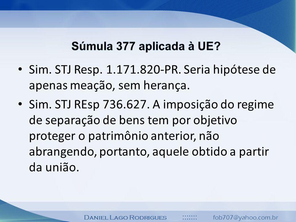 Daniel Lago Rodrigues ::::::: fob707@yahoo.com.br Sim. STJ Resp. 1.171.820-PR. Seria hipótese de apenas meação, sem herança. Sim. STJ REsp 736.627. A