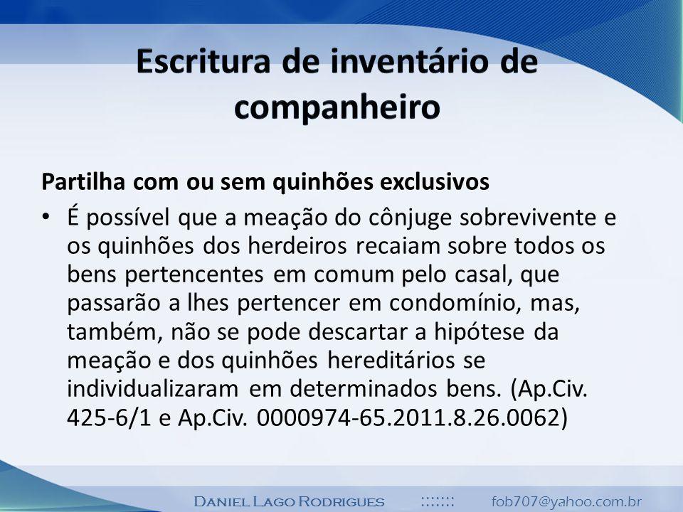 Daniel Lago Rodrigues ::::::: fob707@yahoo.com.br Partilha com ou sem quinhões exclusivos É possível que a meação do cônjuge sobrevivente e os quinhõe