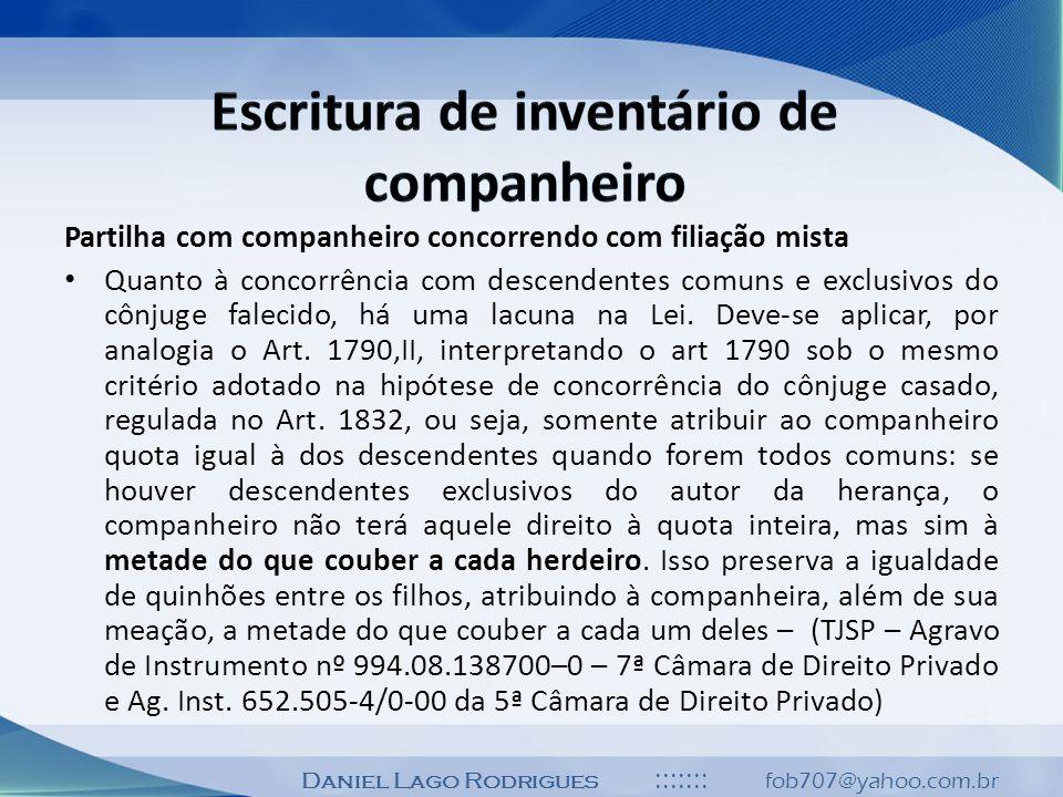 Daniel Lago Rodrigues ::::::: fob707@yahoo.com.br Partilha com companheiro concorrendo com filiação mista Quanto à concorrência com descendentes comun