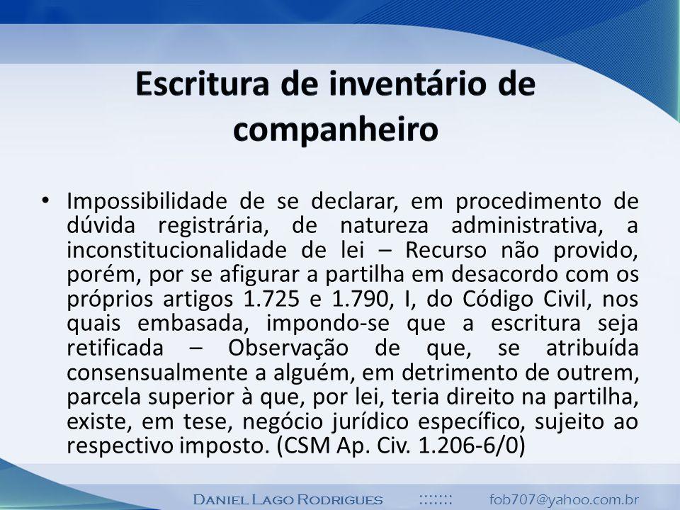 Daniel Lago Rodrigues ::::::: fob707@yahoo.com.br Impossibilidade de se declarar, em procedimento de dúvida registrária, de natureza administrativa, a