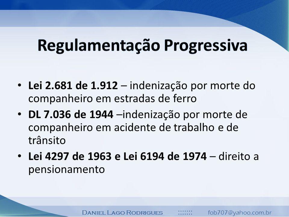 Lei 2.681 de 1.912 – indenização por morte do companheiro em estradas de ferro DL 7.036 de 1944 –indenização por morte de companheiro em acidente de t