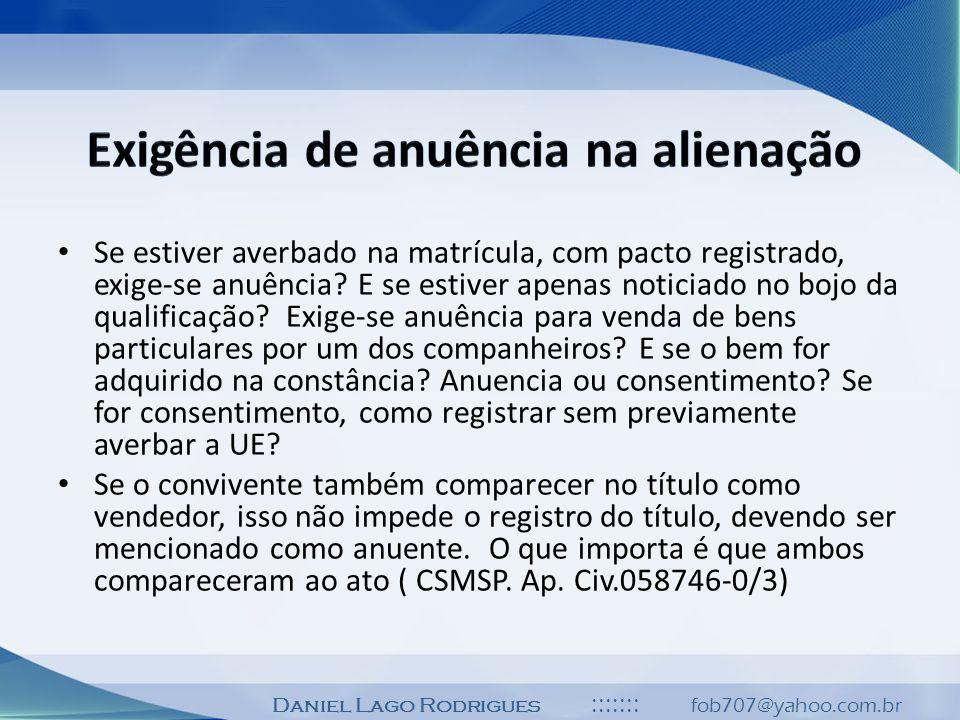 Daniel Lago Rodrigues ::::::: fob707@yahoo.com.br Se estiver averbado na matrícula, com pacto registrado, exige-se anuência? E se estiver apenas notic