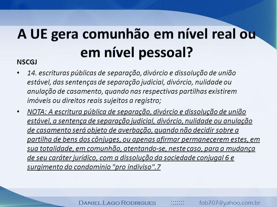 Daniel Lago Rodrigues ::::::: fob707@yahoo.com.br NSCGJ 14. escrituras públicas de separação, divórcio e dissolução de união estável, das sentenças de