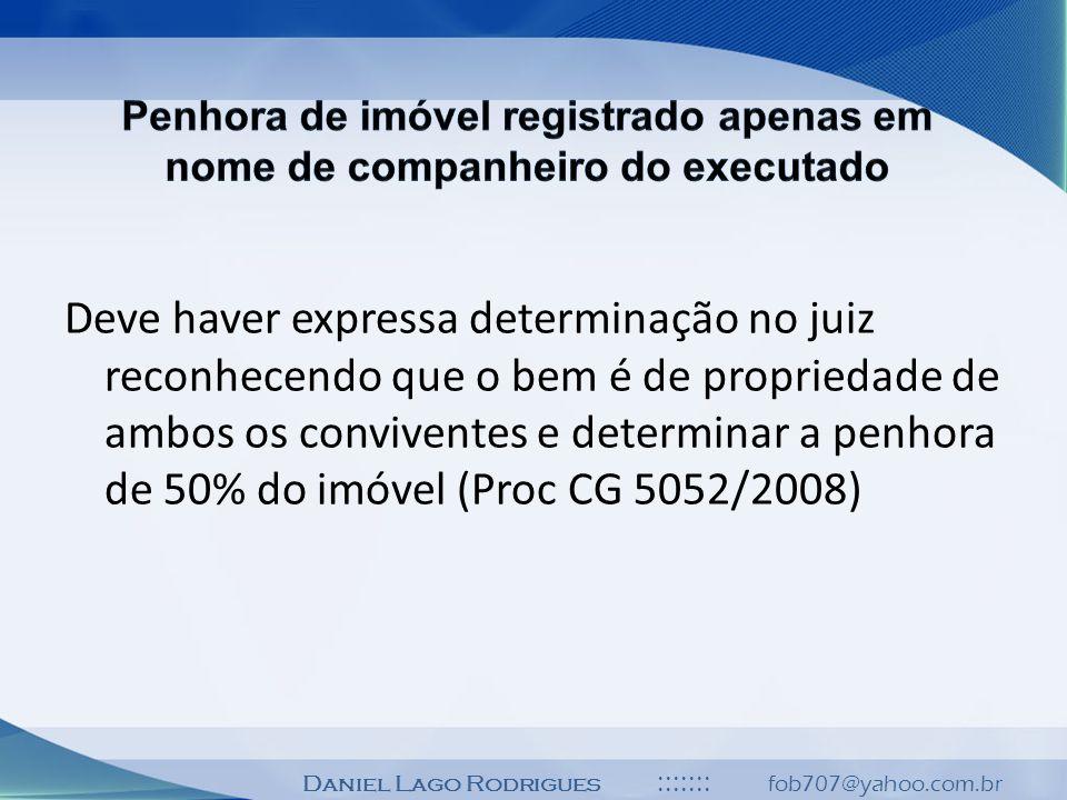 Daniel Lago Rodrigues ::::::: fob707@yahoo.com.br Deve haver expressa determinação no juiz reconhecendo que o bem é de propriedade de ambos os convive
