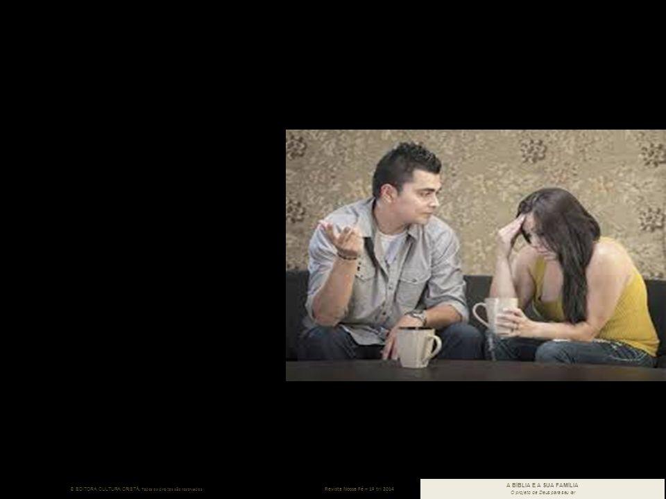 © EDITORA CULTURA CRISTÃ. Todos os direitos são reservados. Revista Nossa Fé – 1º tri 2014 A BÍBLIA E A SUA FAMÍLIA O projeto de Deus para seu lar D.