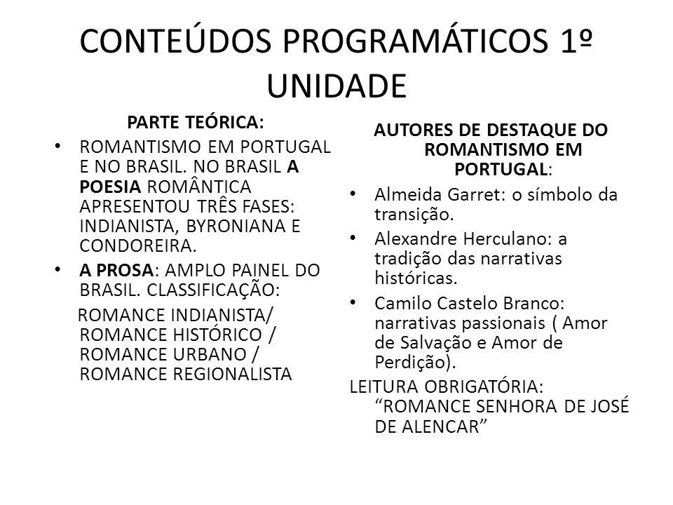 CONTEÚDOS PROGRAMÁTICOS 1º UNIDADE PARTE TEÓRICA: ROMANTISMO EM PORTUGAL E NO BRASIL.