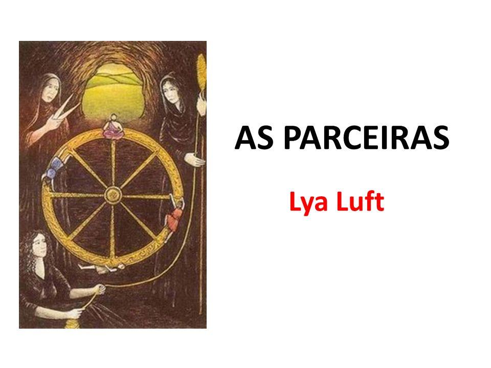 AS PARCEIRAS Lya Luft