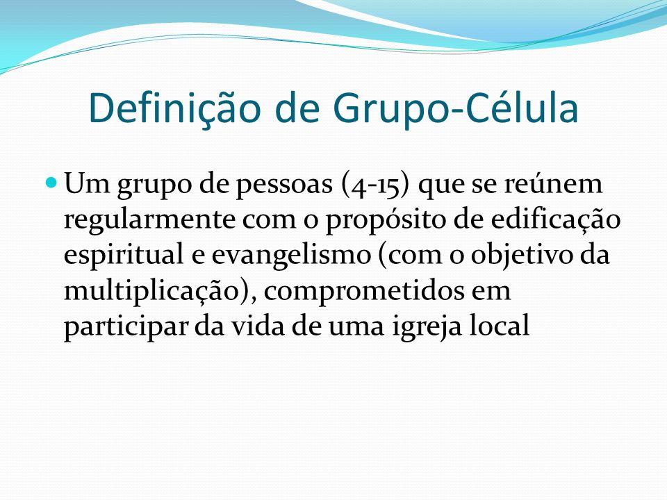 Definição de Grupo-Célula Um grupo de pessoas (4-15) que se reúnem regularmente com o propósito de edificação espiritual e evangelismo (com o objetivo