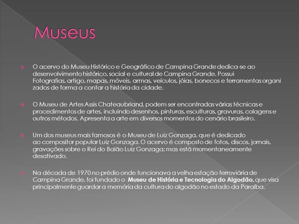 O acervo do Museu Histórico e Geográfico de Campina Grande dedica-se ao desenvolvimento histórico, social e cultural de Campina Grande. Possui Fotogra