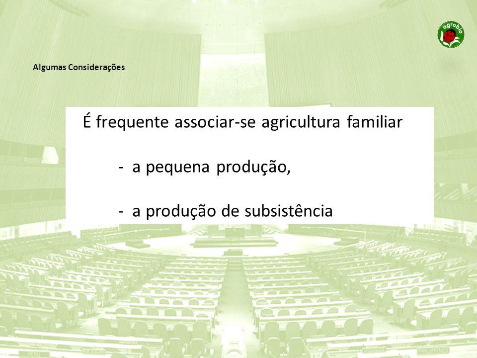A agricultura familiar existe em ambientes sociais e económicos muito variados.