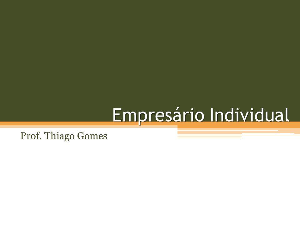 Empresário Individual Quem é o empresário individual.