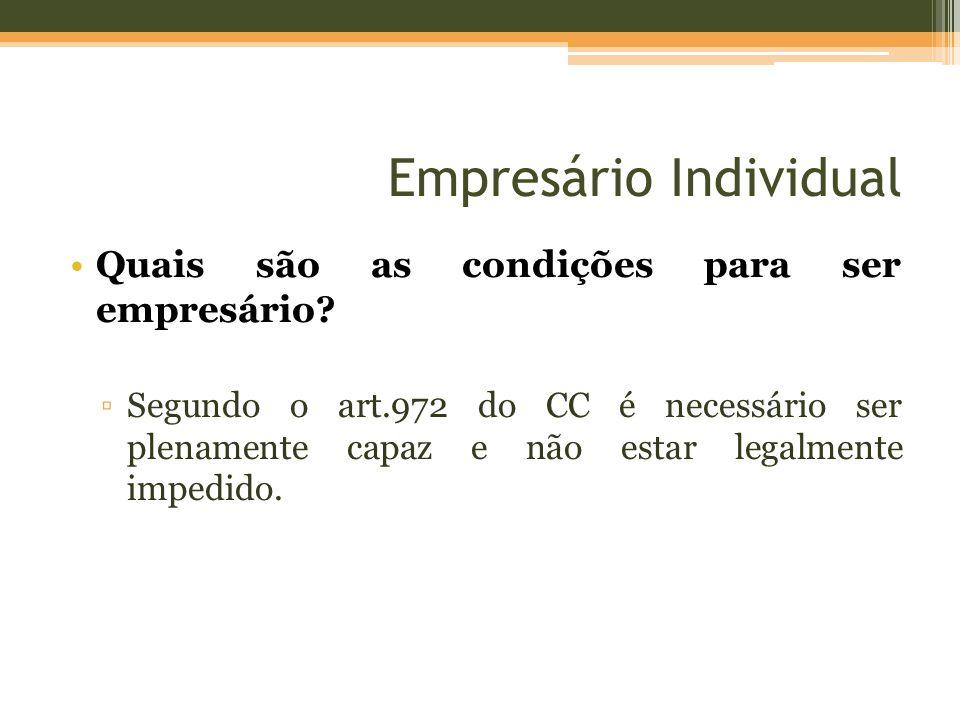 Empresário Individual Capacidade Civil Ser plenamente capaz significa estar apto para exercer direitos e assumir obrigações.
