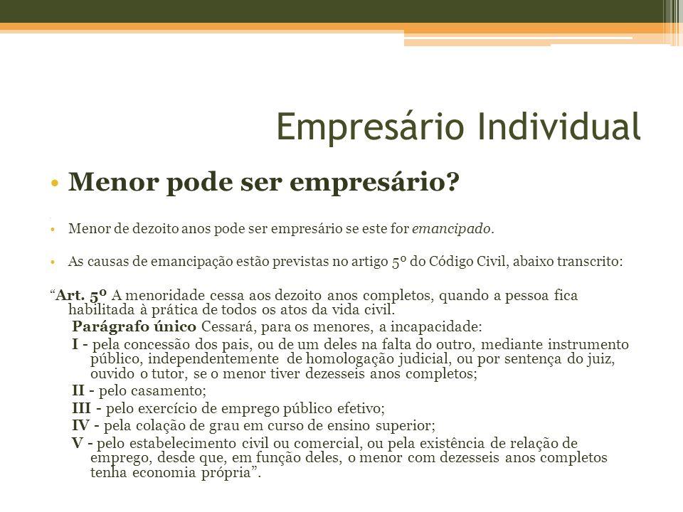 Empresário Individual Incapaz não emancipado pode ser empresário.