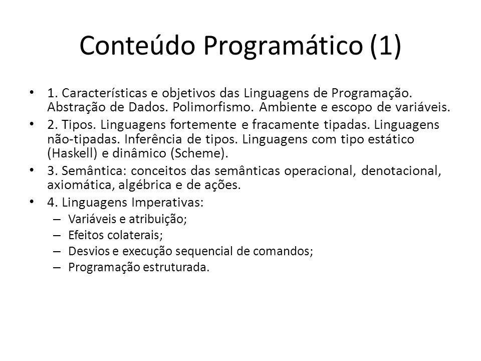 Conteúdo Programático (1) 1. Características e objetivos das Linguagens de Programação.