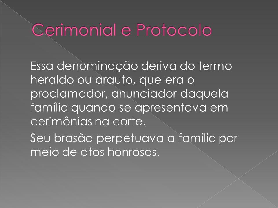 Essa denominação deriva do termo heraldo ou arauto, que era o proclamador, anunciador daquela família quando se apresentava em cerimônias na corte.