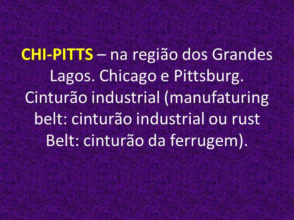 CHI-PITTS – na região dos Grandes Lagos.Chicago e Pittsburg.