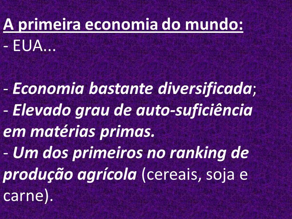 A primeira economia do mundo: - EUA...